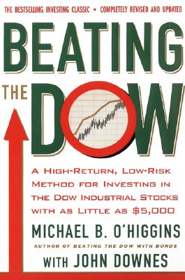 Beating the Dow By O'Higgins, Michael/ Downes, John
